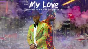 DJ Tunez My Love - (Lyrics)