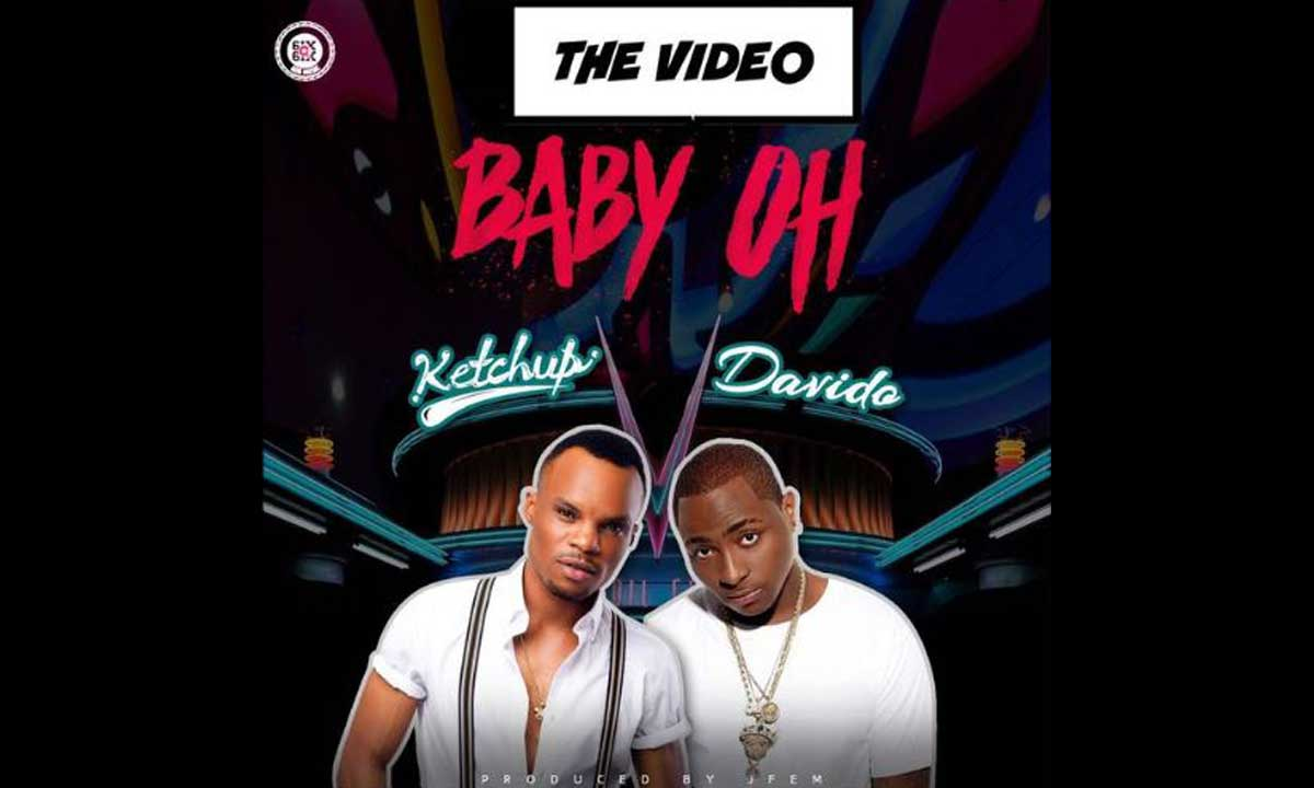 VIDEO: Ketchup - Baby Oh Featuring Davido (Trailer)